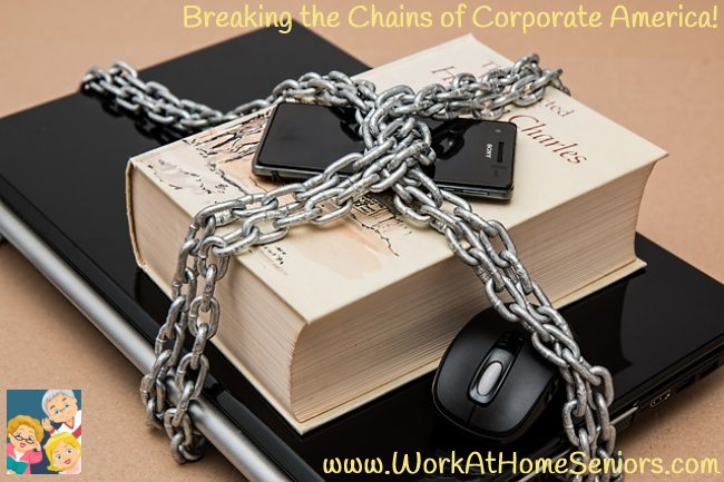Breaking the Chains of Corporate America!