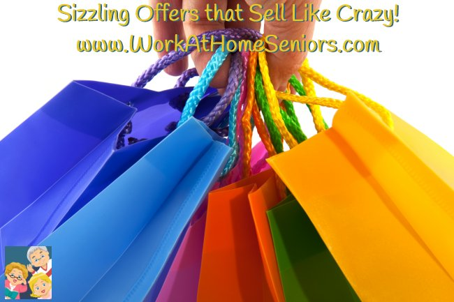 Sizzling Offers That Sell Like Crazy!