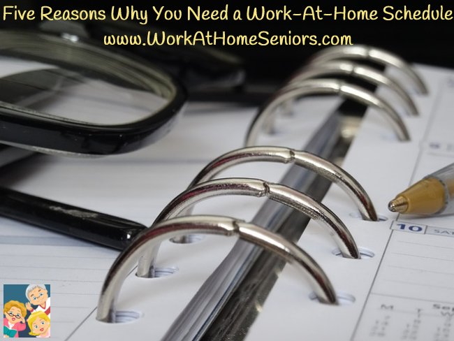 Five Reasons Why You Need a Work-At-Home Schedule