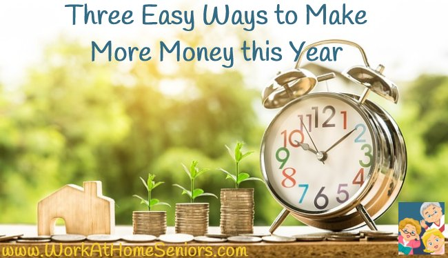 Three Easy Ways to Make More Money this Year