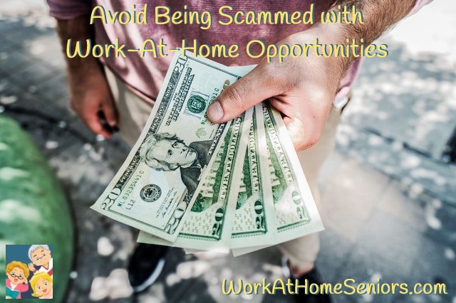 Avoid Being Scammed with Work-At-Home Opportunities! A Free Article from WorkAtHomeSeniors.com!