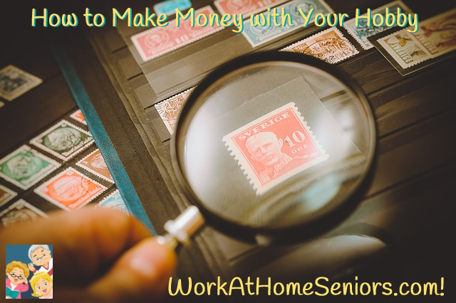 How to Make Money with Your Hobby a free article from WorkAtHomeSeniors.com!