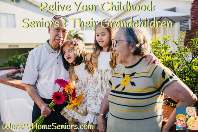 Relive Your Childhood: Seniors & Their Grandchildren. A Free Article from WorkAtHomeSeniors.com!