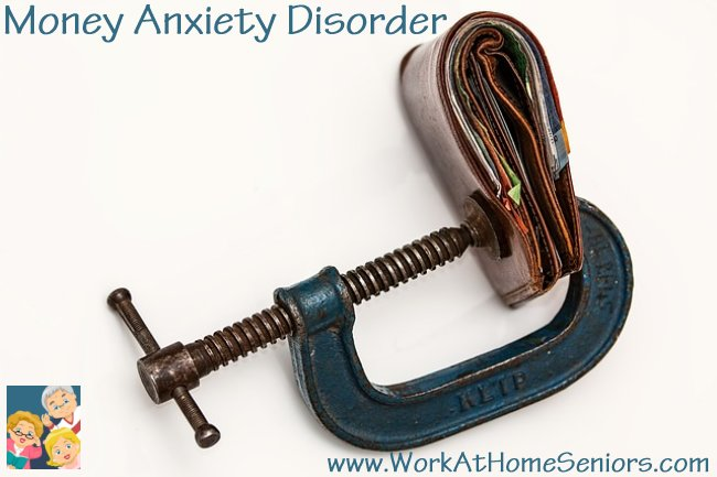 WorkAtHomeSeniors.com: Money Anxiety Disorder